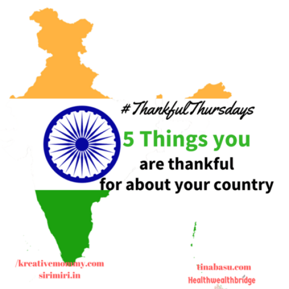 #ThankfulThursdays:What are the 5 Things about your country that make you thankful