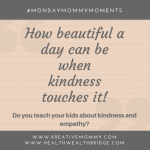 Monday Mommy Moments week 17  :Are you kind mommy?