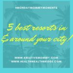 Monday Mommy Moments contest week 20 :Resorts for weekend Gateway