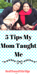 5 tips Mommy Taught Me:Indian Mommy Life Hacks #Thankful Thursdays