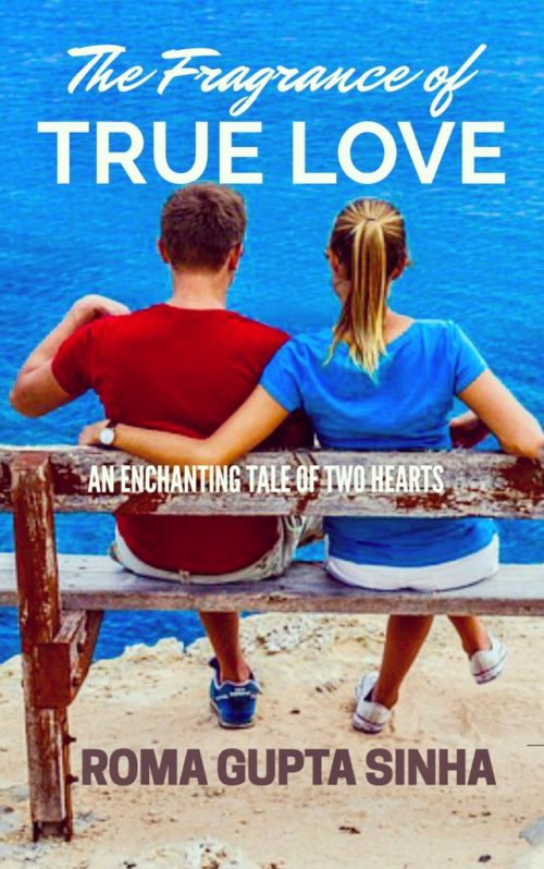 The Fragrance Of True Love by Roma Gupta Sinha :Book Review
