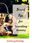 Travel Tips for the Travelling Mommy