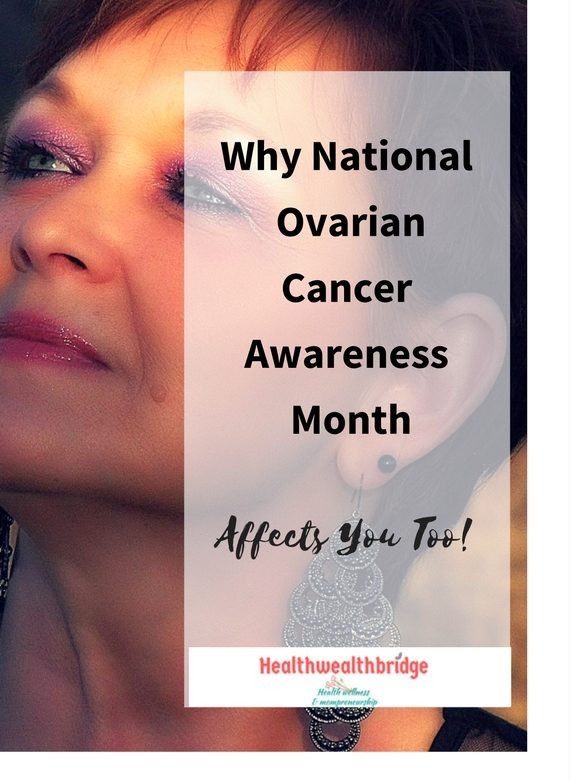 Why National Ovarian Cancer Awareness Month Affects You Too