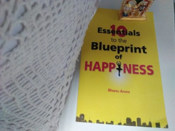 10 Essential to the Blueprint of happinessBhanu Arora #BOOK REVIEW