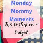 #MondayMommyMoment 38:Shopping on a Budget & Saving Money