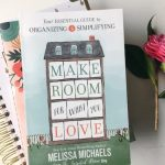 Make Room for What you Love Mellissa Michaels