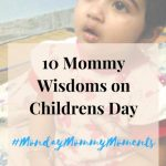 10 Mommy Wisdoms on Childrens Day