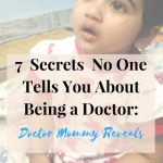 7  Secrets  No One Tells You About Being a Doctor:Doctor Mommy Reveals
