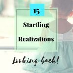 15 Startling Realizations this Year:Letter of an Optimist Mommy to the Universe