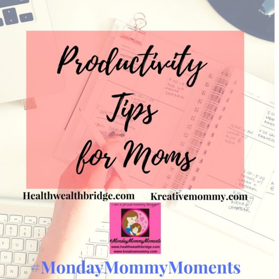 Productivity Tips for moms:Monday Mommy Moments