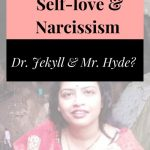 Self-love & Narcissism :Dr. Jekyll & Mr. Hyde? (not that simple )