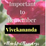 Why it's Important to Remember Vivekananda #Thankful Thursdays 50