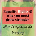 Equality Rights  & why you must Grow Stronger: What Draupadi would be saying #International Women's day