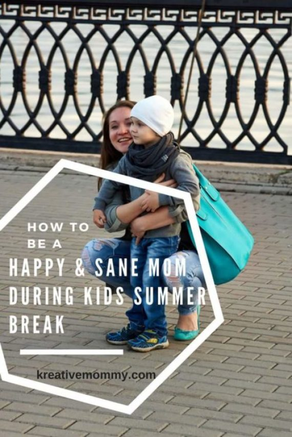 How to be a Happy and sane mommy during Kids summer break !