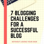 7 Blogging Challenges for  a Successful Blog:Ultimate Guide