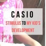 Casio – Stimulus to my kid's Development  #CasioMini