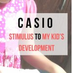 Casio – Stimulus to my kid's Development #CasioMini