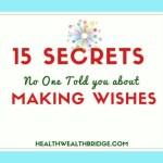 15 Secrets No one Told you about Making Wishes