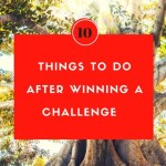 10 Things you must do after winning a Challenge!