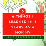6 Things I learned in 6 years as a Mommy (you will love number #3) #MondayMommyMoments
