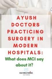 Ayush doctors practicing surgery in modern hospitals: What does MCI say about it?
