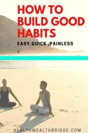How to Build Good habits: Quick,Easy & Painless (Psychology hacks)