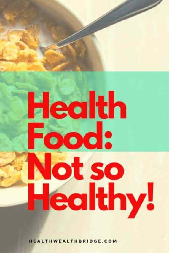 Health food :Not so health