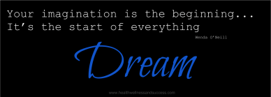 Imagination is the beginning I