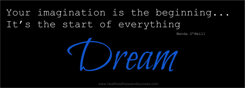 Imagination is the beginning I