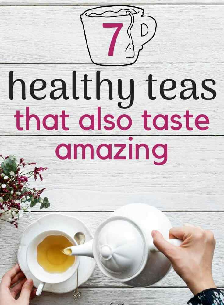 7 Types of Healthy Tea that Also Taste Great