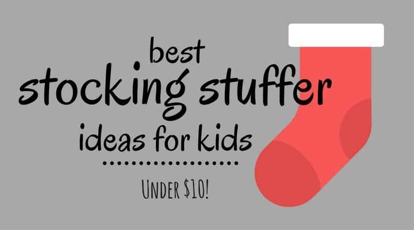 Stocking Stuffer Ideas for Kids for $10 or Less