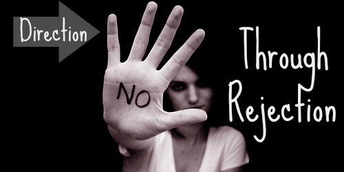 How to Deal With Rejection – God's Way of Giving Direction