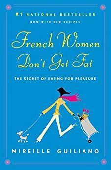 "Book cover of ""French Women Don't Get Fat"" which is full of the best natural beauty tips for weight loss."