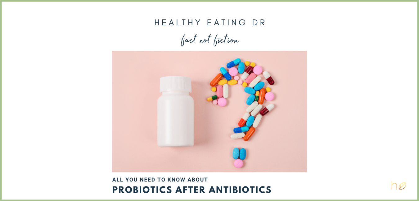 Should You Take Probiotics Now After Your Course of Antibiotics