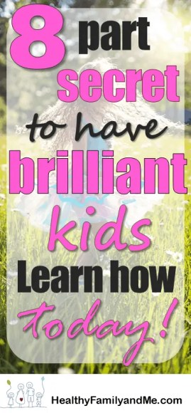 What you need to know to have a brilliant child. Best kids learning tips for clever children. #childeducation #brilliantchild #awesomeparent #parenting #kidslearning #besparenttingtips #smartkids #cleverchild