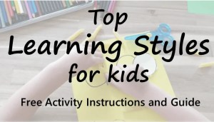 top learning styles for kids. steps to successfully educate your child with learning styles
