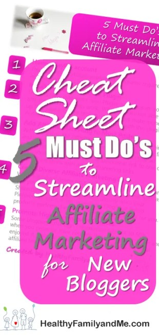 Want to rock as a new blogger? This is how to get a blogging head start today. Succeed with your new blog by using the expertise from a brilliant blogger. Grab your cheat sheet for 5 must do's to streamline affiliate marketing. #bloggingtips #newblogger #bestbloggers
