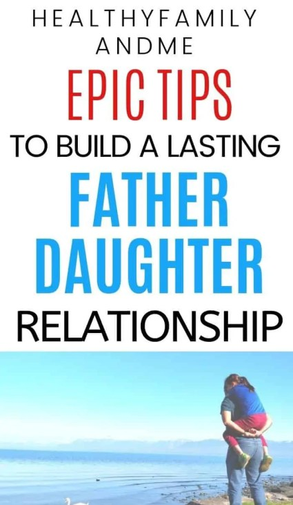 father and daughter together with epic tips to build a lasting father daughter relationship text overlay