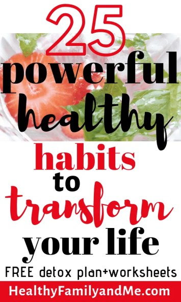 Use these healthy habits to have the healthy lifestyle you deserve. Read now. #healthyhabits #nutritionplans #freeprintables #healthylifestyle  #healthyfamily #lowcarb