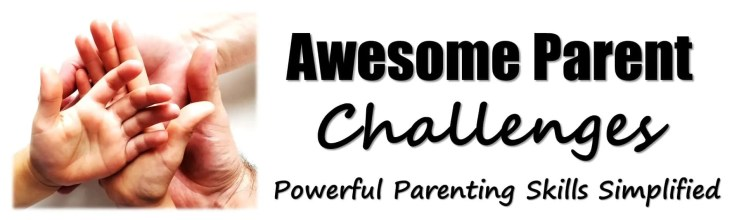 awesome parent challenge #parenting #parentingtips #awesomeparent