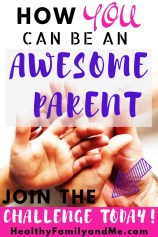 The best awesome parent challenge. join now to be a better parent. great parenting tips and advice. #parentingtips #parenting #beagoodmom #bestparentingtips