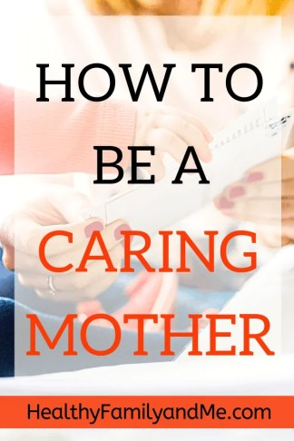 How to be a caring mother. Discover great parenting tips in the awesome parent challenge #parenting #parentingtips #parentingadvice #beagoodmom