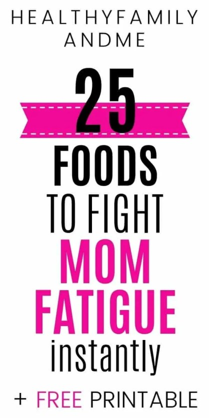 25 foods to fight mom fatigue and give an energy boost