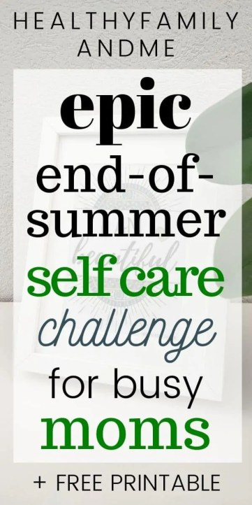 End-of-summer self care challenge for moms. Perfect for self love with affirmations and self care ideas for busy moms. #selfcare #affirmation #selflove #selfcarechallenge