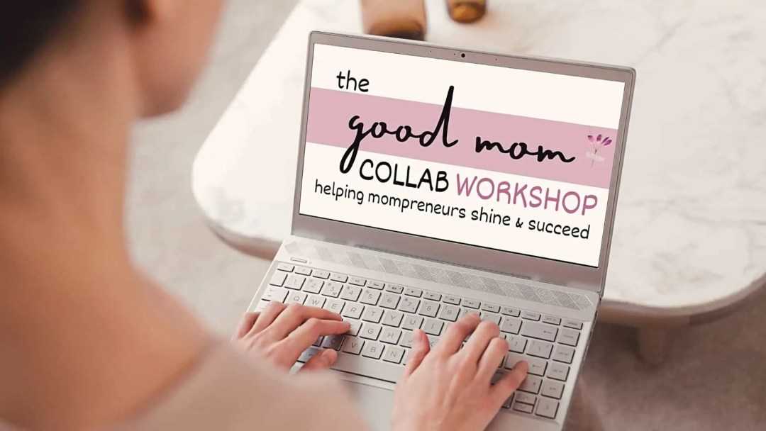 mom joining good mom collab workshop