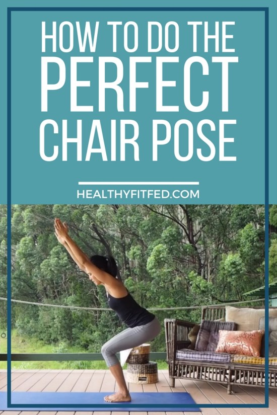 How to do the perfect chair pose. Get long, lean muscle. Step by step instructions for this yoga position.