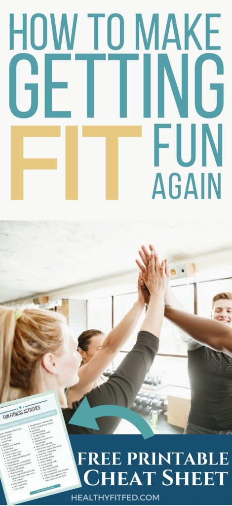 How to have fun getting fit! Stay motivated and reach your goals! Plus a super useful free printable!