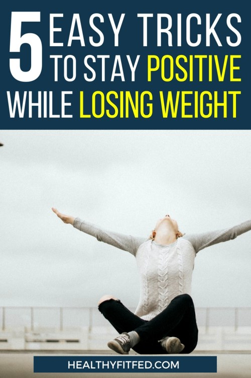These easy tricks will help you stay positive on your weigh loss journey. You so got this!