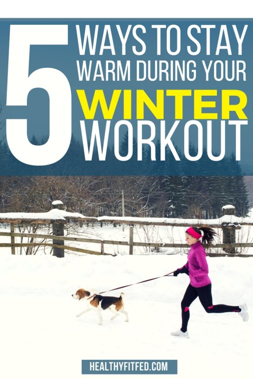 How to stay warm during your cold weather workout. Keeping warm is vital when exercising outdoors in the cold!