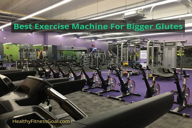 best exercise machine for bigger glutes